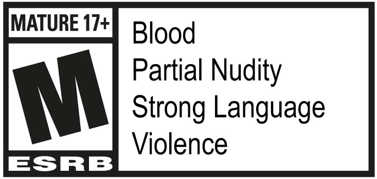 ESRB - Blood, Partial Nudity, Strong Language, Violence